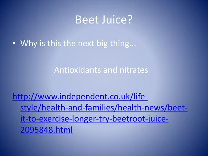Beet Juice?