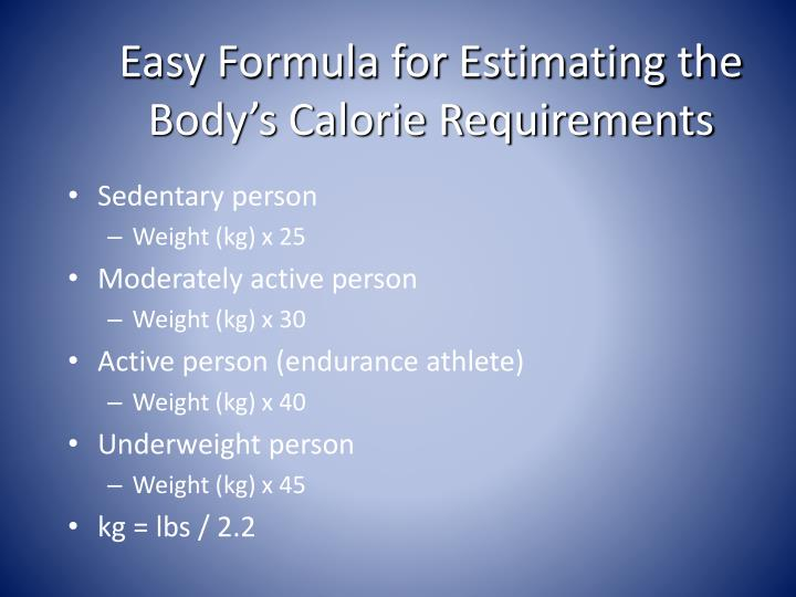 Easy Formula for Estimating the Body's Calorie Requirements