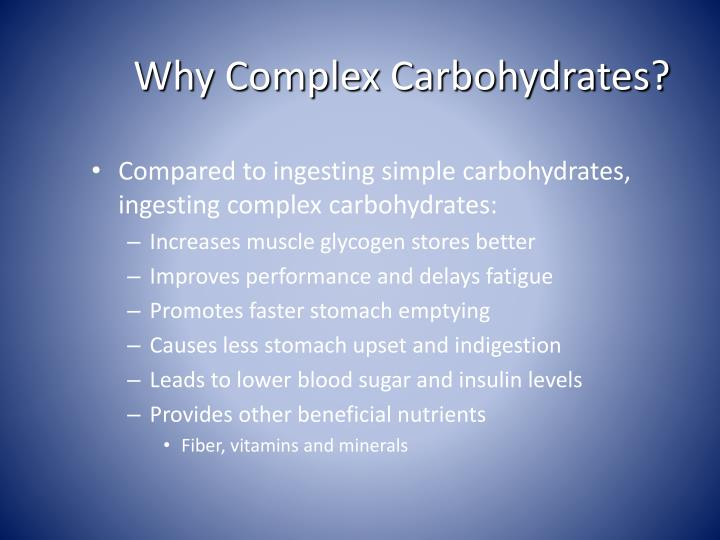 Why Complex Carbohydrates?