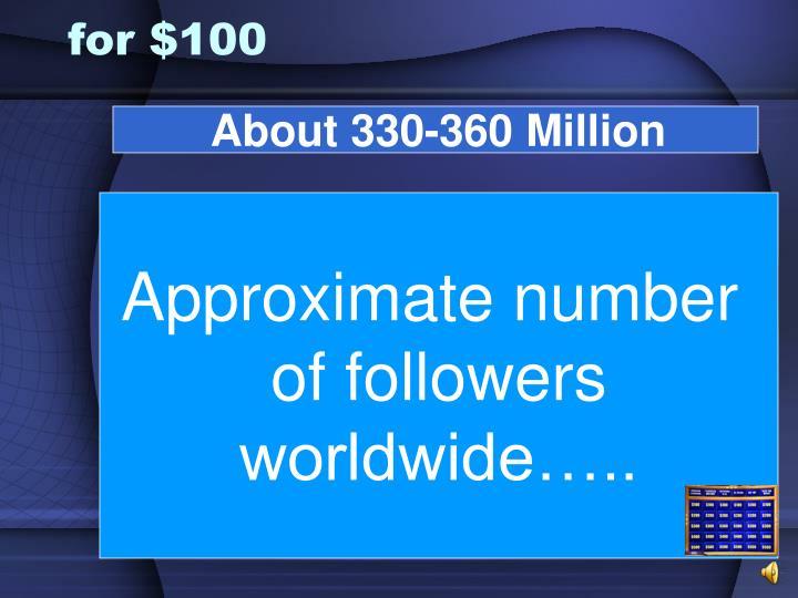 About 330-360 Million