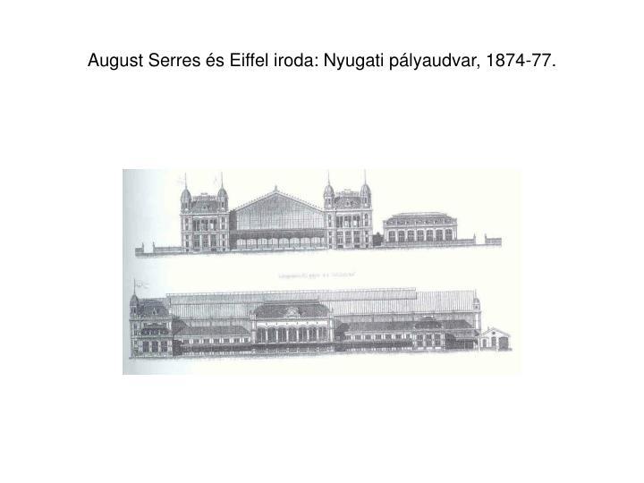 August Serres és Eiffel iroda: Nyugati pályaudvar, 1874-77.