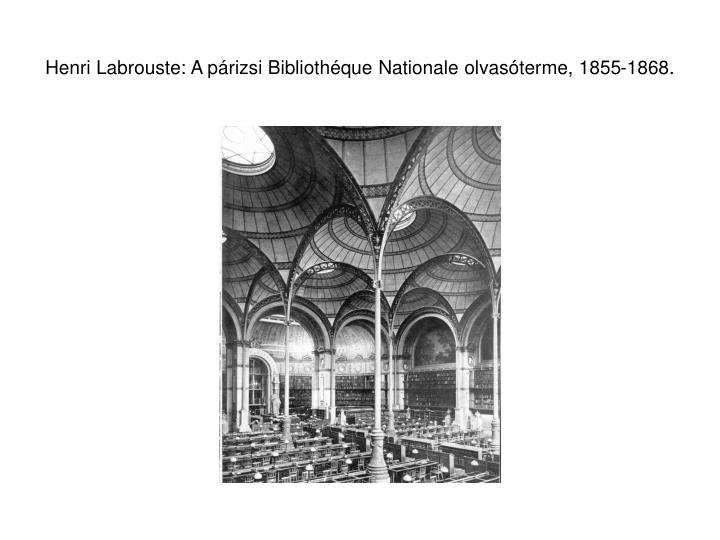 Henri Labrouste: A párizsi Bibliothéque Nationale olvasóterme, 1855-1868