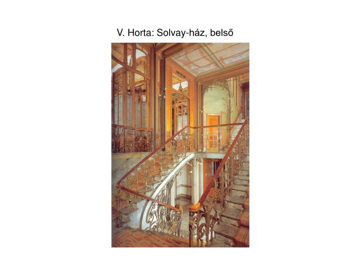 V. Horta: Solvay-ház, belső