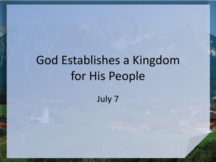 God establishes a kingdom for his people
