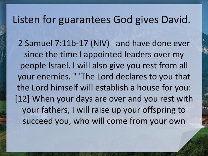 Listen for guarantees God gives David.