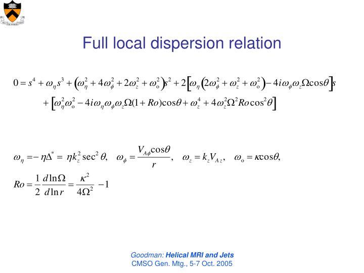 Full local dispersion relation