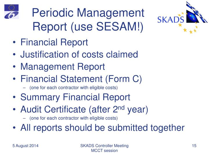 Periodic Management Report (use SESAM!)