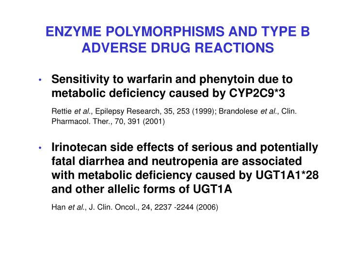 ENZYME POLYMORPHISMS AND TYPE B ADVERSE DRUG REACTIONS