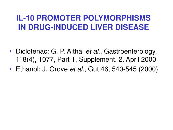 IL-10 PROMOTER POLYMORPHISMS IN DRUG-INDUCED LIVER DISEASE