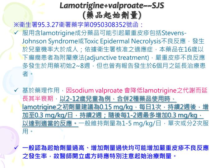Lamotrigine+valproate~~SJS