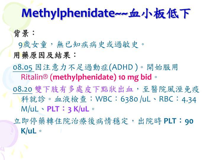 Methylphenidate~~
