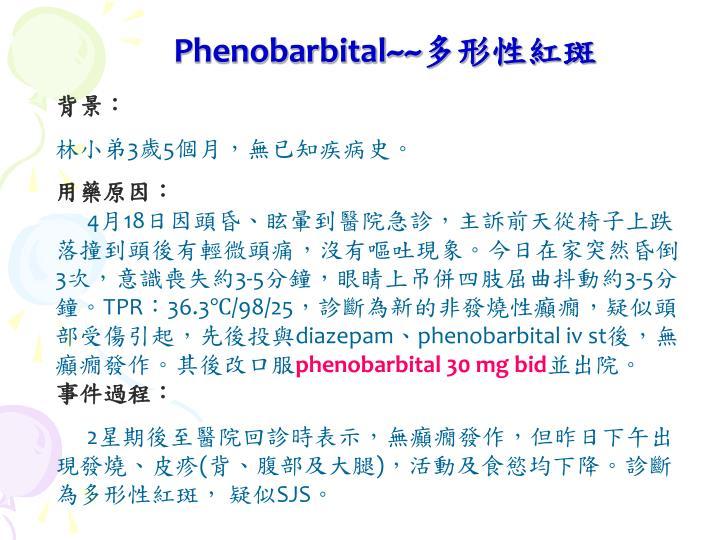 Phenobarbital~~