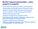 bc elt research partnerships some projects in progress