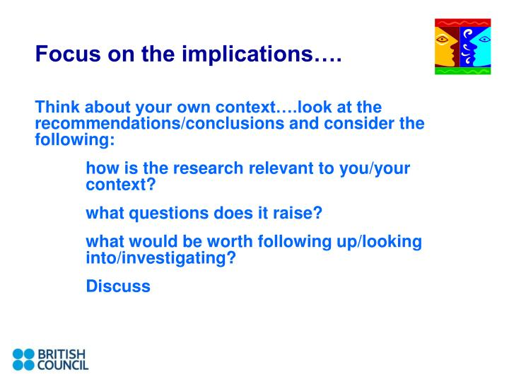 Focus on the implications….