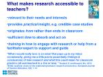 what makes research accessible to teachers