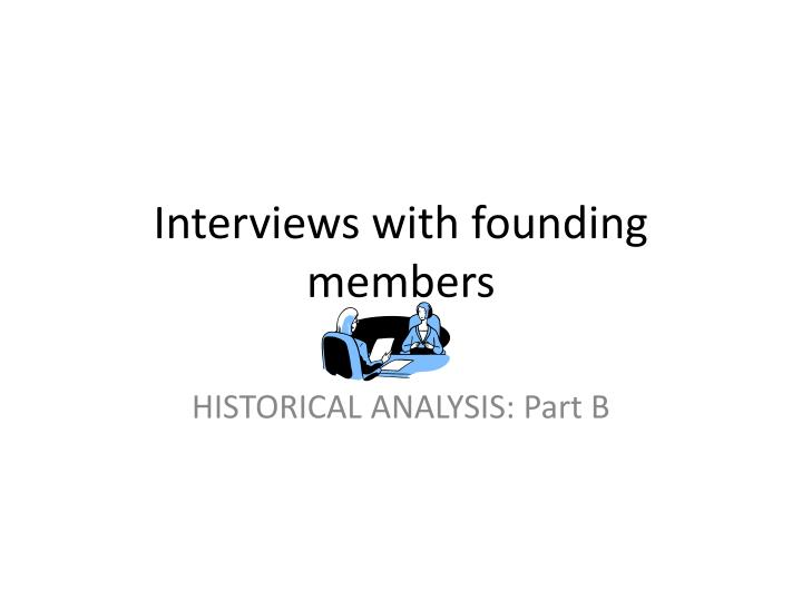 Interviews with founding members