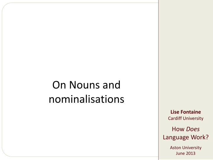 On Nouns and nominalisations