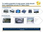 to realize potential of solar power india should have capabilities across pv value chain