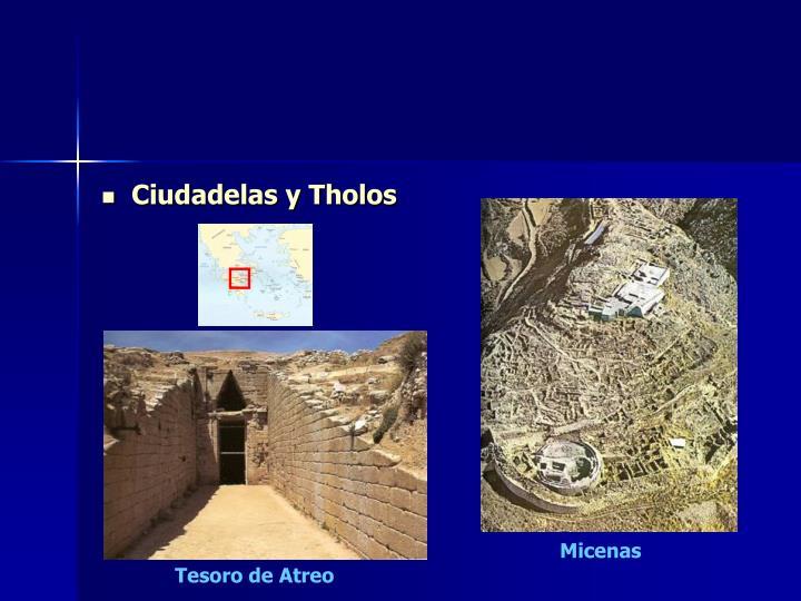 Ciudadelas y Tholos