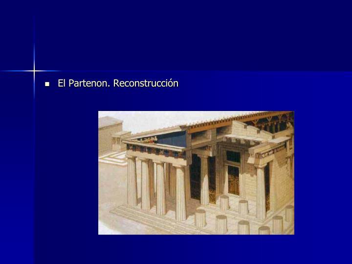 El Partenon. Reconstrucción