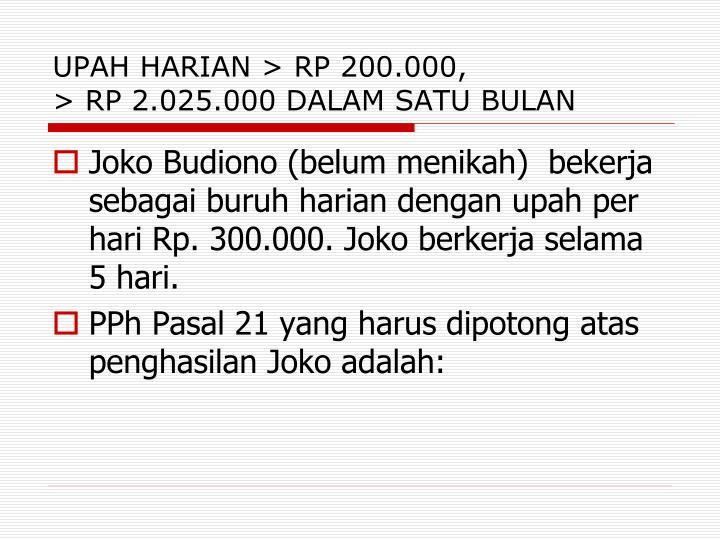 UPAH HARIAN > RP
