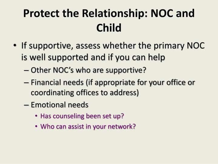 Protect the Relationship: NOC and Child