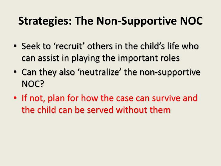 Strategies: The Non-Supportive NOC