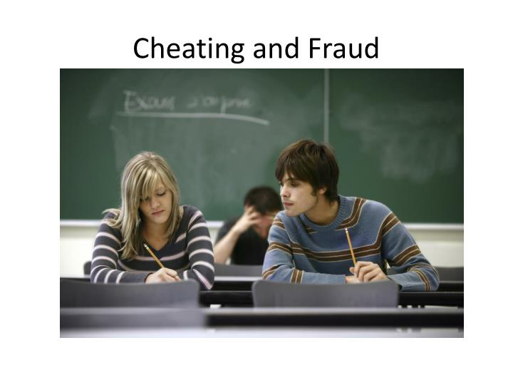 Cheating and Fraud