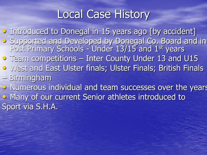 Local Case History