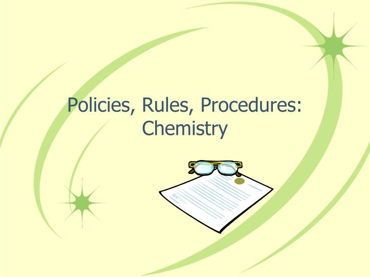 Policies rules procedures chemistry