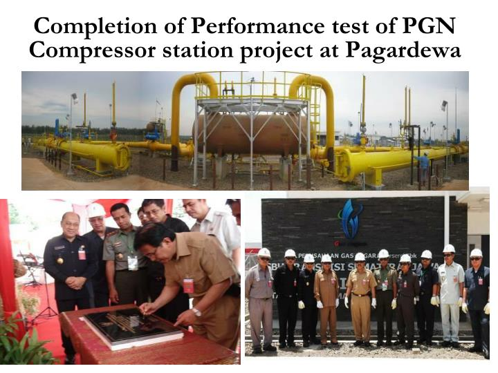 Completion of Performance test of PGN Compressor station project at Pagardewa