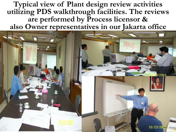 Typical view of Plant design review activities utilizing PDS walkthrough facilities. The reviews are performed by Process licensor &                     also Owner representatives in our Jakarta office