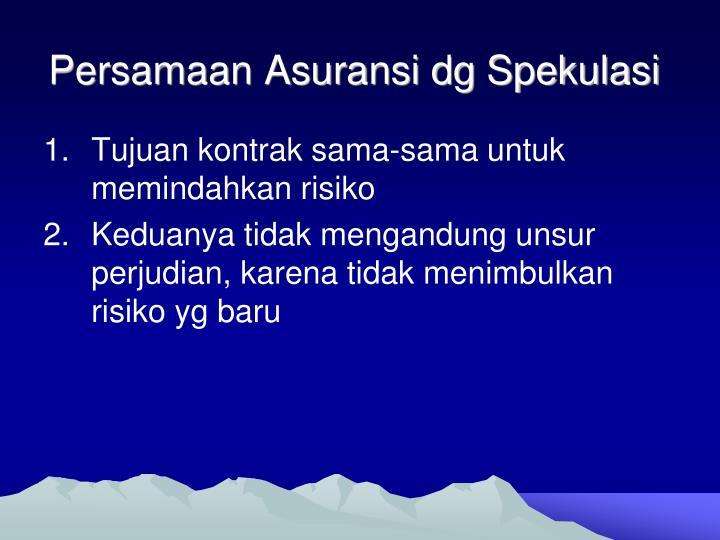 Persamaan Asuransi dg Spekulasi