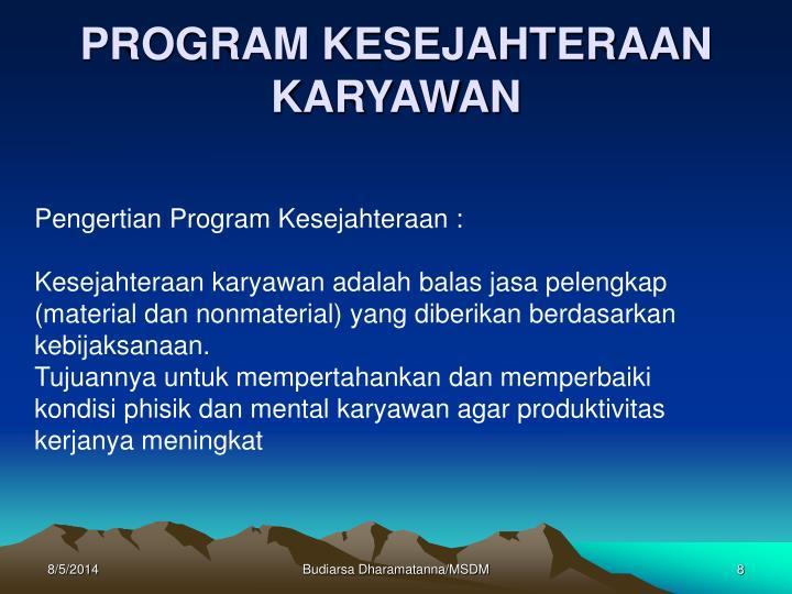 PROGRAM KESEJAHTERAAN KARYAWAN