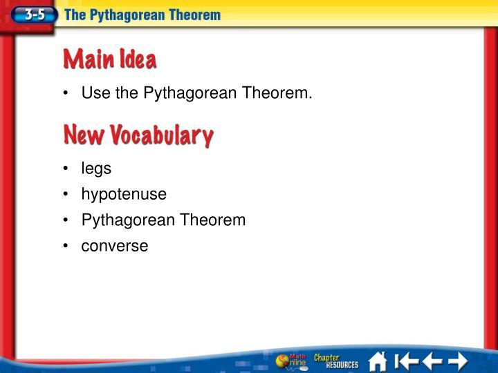 Use the Pythagorean Theorem.