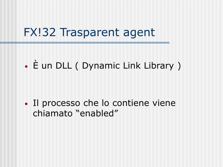 FX!32 Trasparent agent