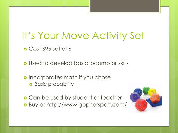 It's Your Move Activity Set