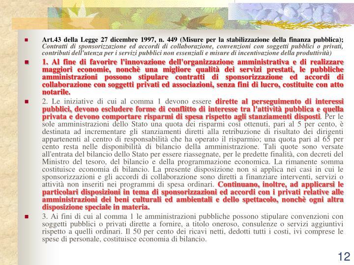 Art.43 della Legge 27 dicembre 1997, n. 449 (Misure per la stabilizzazione della finanza pubblica);