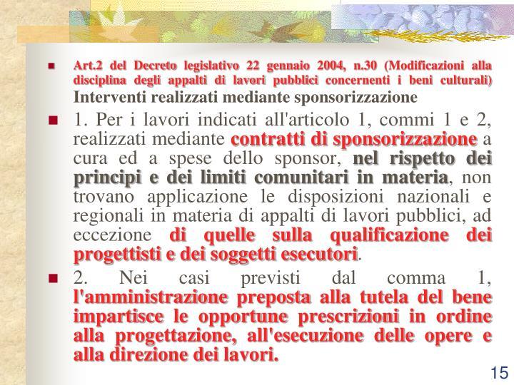 Art.2 del Decreto legislativo 22 gennaio 2004, n.30 (Modificazioni alla disciplina degli appalti di lavori pubblici concernenti i beni culturali)