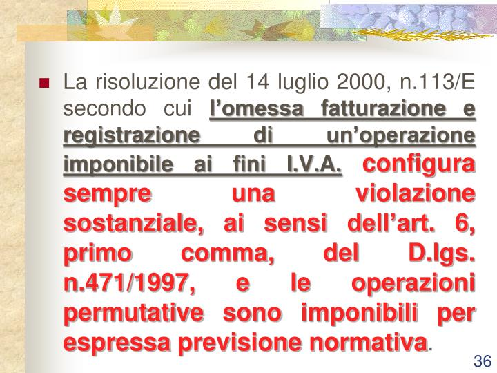La risoluzione del 14 luglio 2000, n.113/E secondo cui