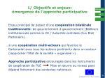 1 objectifs et enjeux mergence de l approche participative