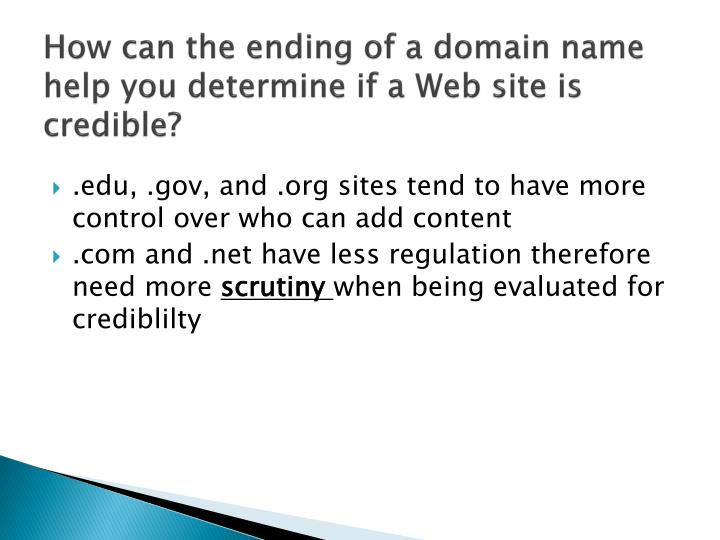 How can the ending of a domain name help you determine if a Web site is credible?