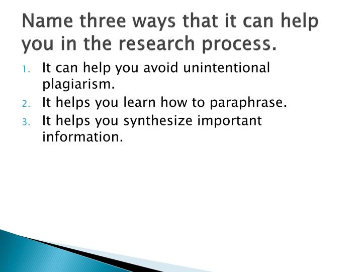 Name three ways that it can help you in the research process.
