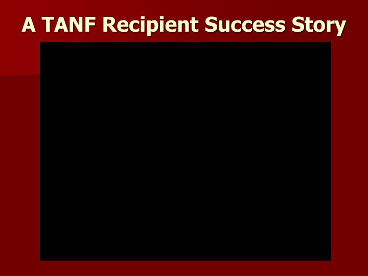 A TANF Recipient Success Story