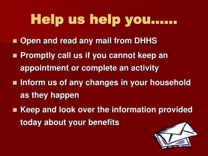 Help us help you……