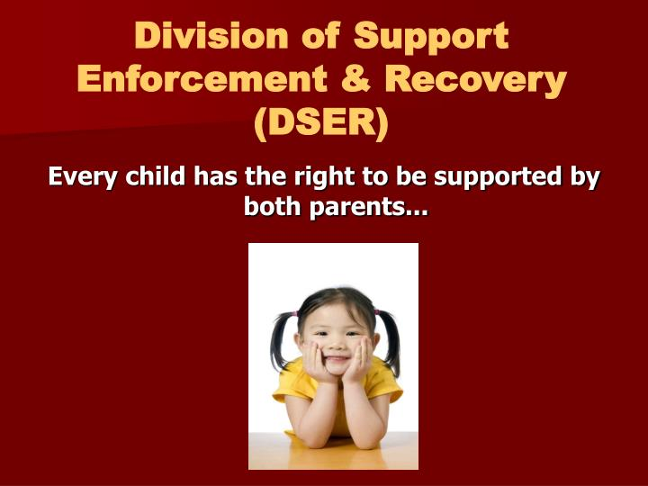 Division of Support Enforcement & Recovery (DSER)