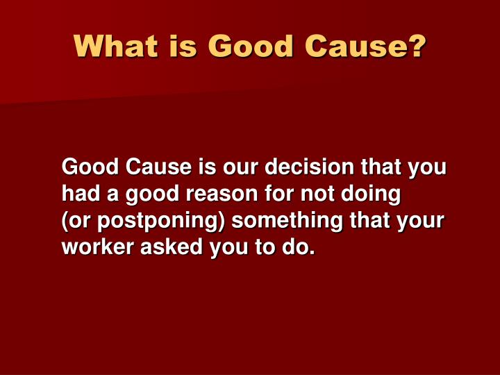 What is Good Cause?