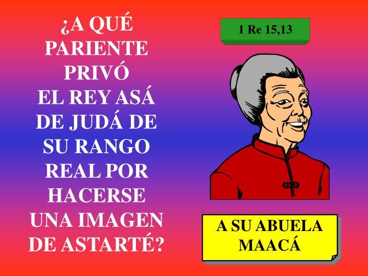 1 Re 15,13