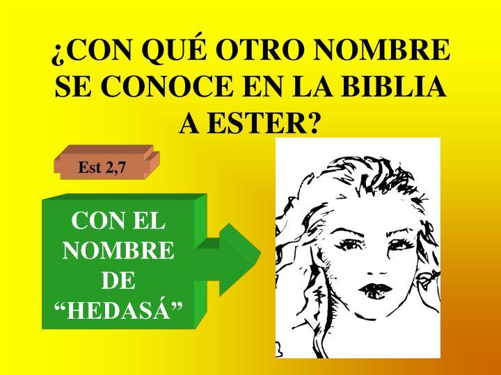 ¿CON QUÉ OTRO NOMBRE SE CONOCE EN LA BIBLIA A ESTER?