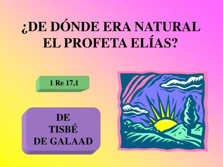 ¿DE DÓNDE ERA NATURAL EL PROFETA ELÍAS?